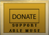 We need your kind donations to support the efforts of Able Muse, Able Muse Press & Eratosphere ... Click Donate Now!